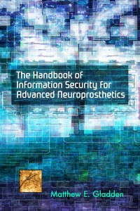 The Handbook of Information Security for Advanced Neuroprosthetics (front cover)